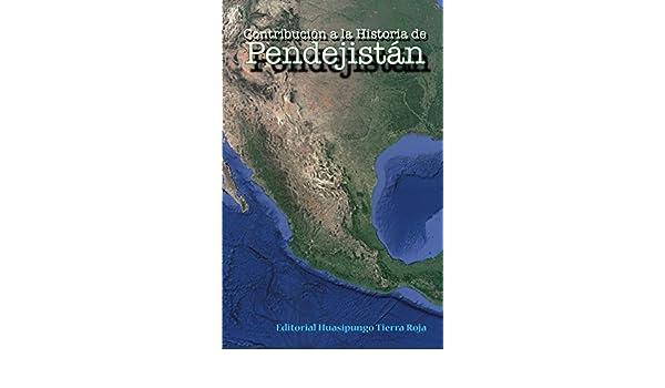 Amazon.com: Contribución a la Historia de Pendejistán: ¿Podrá salir México de su crisis? (Huasipungo Tierra Roja nº 18) (Spanish Edition) eBook: David Cilia ...