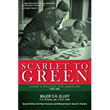 Scarlet to Green: A History of Intelligence in the Canadian Army 1903-1963