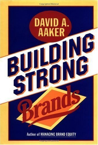 By David A. Aaker: Building Strong Brands
