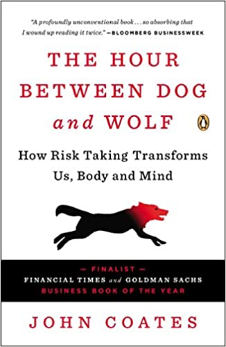 The Hour Between Dog and Wolf: How Risk Taking Transforms Us, Body