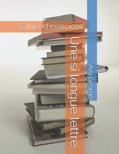 Une si longue lettre: Cahier d'exercices (French Edition)