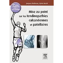 Mise au point sur les tendinopathies calcanéennes et patellaires: 31e journée de traumatologie du sport de la Pitié