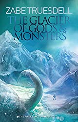 The Glacier of Gods and Monsters: A River Sanctuaries Book