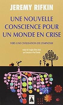 Une nouvelle conscience pour un monde en crise par Rifkin