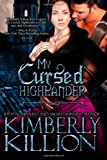 My Cursed Highlander, Kimberly Killion, 1467917702