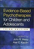 img - for Evidence-Based Psychotherapies for Children and Adolescents, Third Edition book / textbook / text book