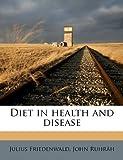 Diet in Health and Disease, Julius Friedenwald and John Ruhräh, 1177154943