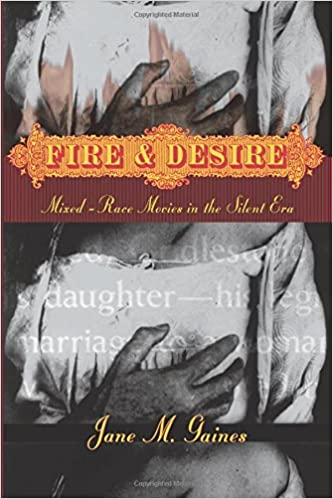 Fire and Desire: Mixed-Race Movies in the Silent Era