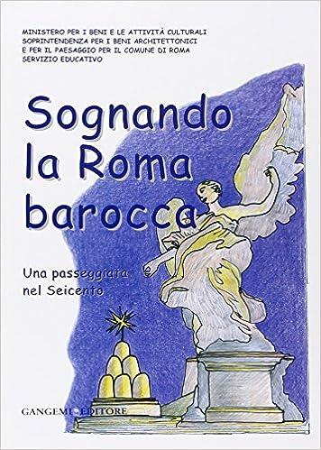 Sognando la Roma barocca. Una passeggiata nel Seicento