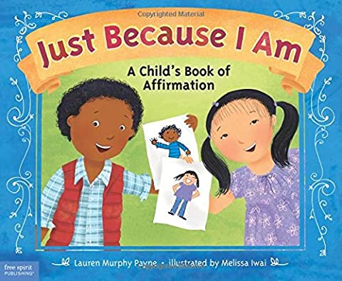 Just Because I Am: A Child's Book of Affirmation (Childrens Books Confidence)