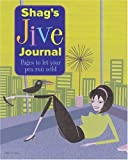 Shag's Jive Journal: Pages to Let Your Pen Run Wild