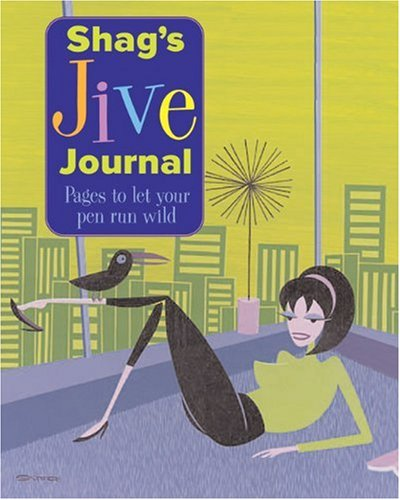 Shag's Jive Journal: Pages to Let Your Pen Run Wild by Surrey Books