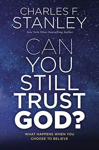 Book Cover: Can You Still Trust God?: What Happens When You Choose to Believe