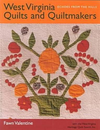 West Virginia Quilts: And Quiltmakers