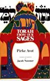 Torah from Our Sages : Pirke Avot, Neusner, Jacob, 0940646366