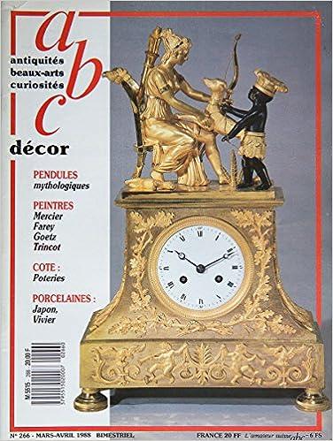 En ligne téléchargement abc n° 266 de mars-avril 1988 : Pendules mythologiques, peintres: Mercier, Farey, Goetz, Trincot, Cote : Poteries, Porcelaines: Japon, Jean-Gilles Vivier pdf