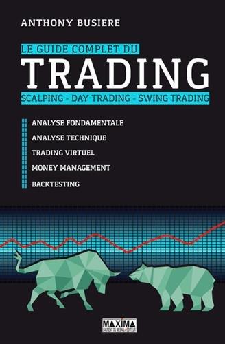 Le guide complet du trading Broché – 30 novembre 2017 Anthony Busiere Maxima Laurent du Mesnil 2840019299 Finance