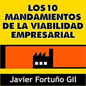Los 10 Mandamientos de la Viabilidad Empresarial [The 10 Commandments of Business Viability] Audiobook