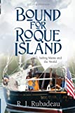 Bound For Roque Island: Sailing Maine and the World, Second Edition