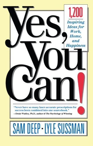 Yes, You Can: 1,200 Inspiring Ideas for Work, Home, and Happiness