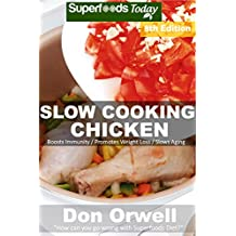 Slow Cooking Chicken: Over 75 Low Carb Slow Cooker Chicken Recipes full o Dump Dinners Recipes and Quick & Easy Cooking Recipes (Low Carb Slow Cooking Chicken Book 8)