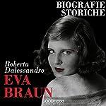 Eva Braun | Roberta Dalessandro