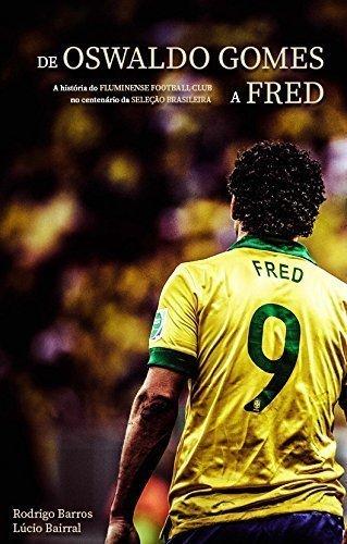 De Oswaldo Gomes a Fred: O Fluminense Football Club no centenário da Seleção Brasileira