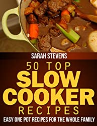 50 Top Slow Cooker Recipes - Easy One Pot Recipes For The Whole Family (Easy and Healthy Cookbooks) (English Edition)