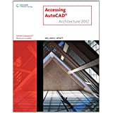 AutoCAD Architecture 2012 Course Notes for Wyatt's Accessing AUTOCAD Architecture 2012