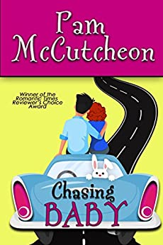 Chasing Baby: A Romantic Comedy by [McCutcheon, Pam]