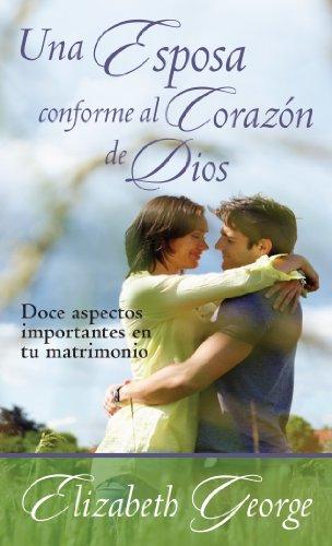 Una esposa conforme al corazon de Dios (Spanish Edition) [Elizabeth George] (Tapa Blanda)