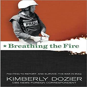 Amazon com: Breathing the Fire: Fighting to Report - and