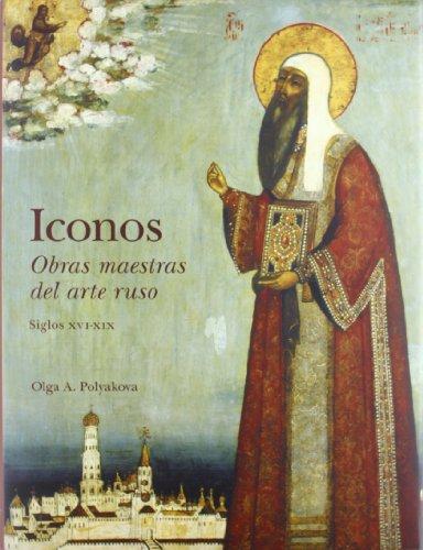 Descargar Libro Iconos, Siglos Xvi-xix: Obras Maestras Del Arte Ruso Olga A. Polyakova