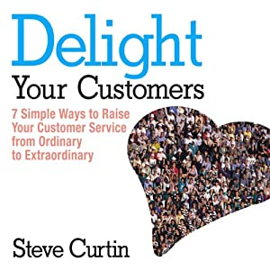 Delight Your Customers Hörbuch