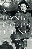 A Dangerous Thing, Betty Krasne, 1419639307