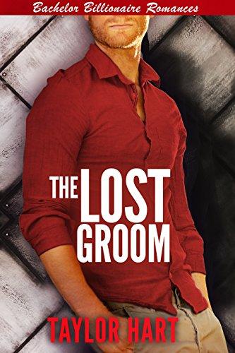 The Lost Groom: Bachelor Billionaire Romance (A Park City Firefighter Companion)
