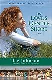 On Love's Gentle Shore: A Novel (Prince Edward Island Dreams)