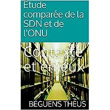 Étude comparée de la SDN et de l'ONU: Contexte et enjeux (French Edition)