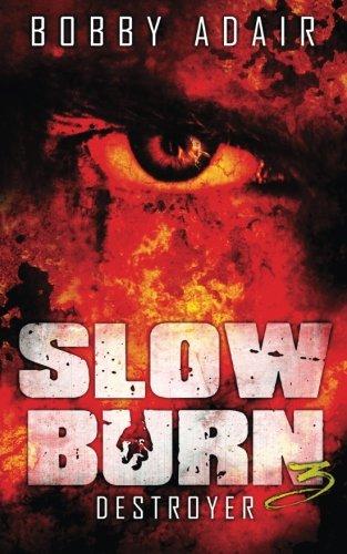 Slow Burn Destroyer Bobby Adair