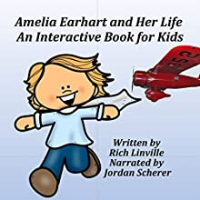 Amelia Earhart and Her Life Audiobook by Rich Linville Narrated by Jordan Scherer