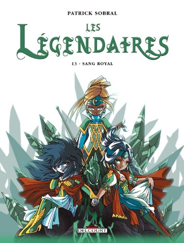 Les Légendaires, Tome 13 : Sang royal Relié – 3 novembre 2010 SOBRAL Patrick Delcourt 2756023418 Bandes dessinées