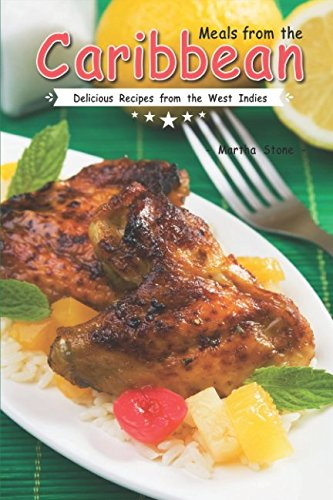 Meals From The Caribbean  Delicious Recipes From The West Indies