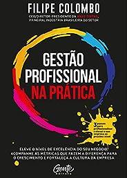 Gestão profissional na prática: Eleve o nível de excelência do seu negócio, acompanhe as métricas que fazem a