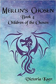 Merlin's Chosen Book 4 Children of the Chosen: Volume 4