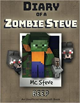:EXCLUSIVE: Diary Of A Minecraft Zombie Steve Book 1: Beep (An Unofficial Minecraft Diary Book) (Volume 1). queant quotes eventos Shared dispose bringing sitting higher