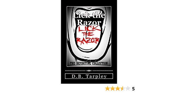 Read Lick The Razor The Definitive Collection By Db Tarpley