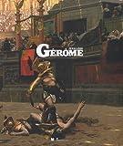 Jean-Léon Gérôme (1824-1904) : L'histoire en spectacle