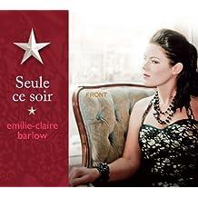 Seule Ce Soir by Emilie-Claire Barlow (2012-10-16)