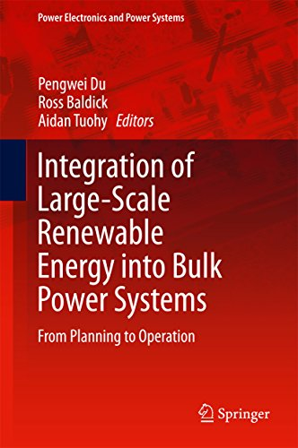 (Integration of Large-Scale Renewable Energy into Bulk Power Systems: From Planning to Operation (Power Electronics and Power)