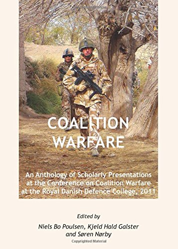 (Coalition Warfare: An Anthology of Scholarly Presentations at the Conference on Coalition Warfare at the Royal Danish Defence College, 2011)